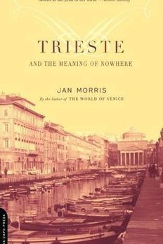 Trieste And The Meaning Of Nowhere book cover
