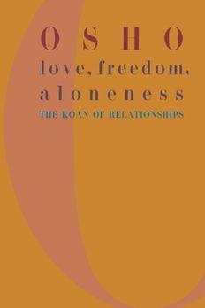 Love, Freedom, Aloneness book cover