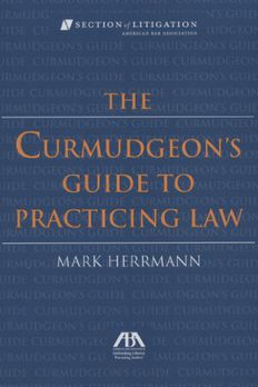 The Curmudgeon's Guide to Practicing Law book cover