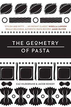 The Geometry of Pasta. Caz Hildebrand & Jacob Kenedy book cover