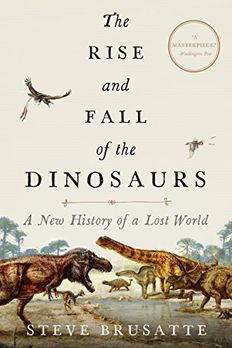The Rise and Fall of the Dinosaurs book cover