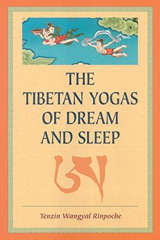 The Tibetan Yogas Of Dream And Sleep book cover