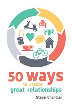 50 Ways to Create Great Relationships book cover