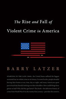 The Rise and Fall of Violent Crime in America book cover