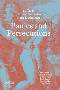 Panics and Persecutions - 20 Quillette Tales of Excommunication in the Digital Age book cover