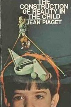The Construction of Reality in the Child book cover