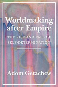 Worldmaking after Empire book cover