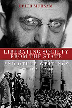 Liberating Society from the State and Other Writings book cover