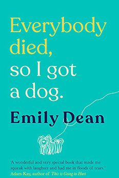 Everybody Died So I Got A Dog book cover