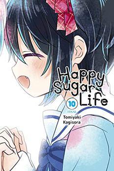 Happy Sugar Life, Vol. 10 book cover