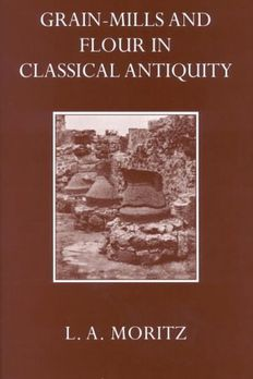 Grain-Mills and Flour in Classical Antiquity book cover