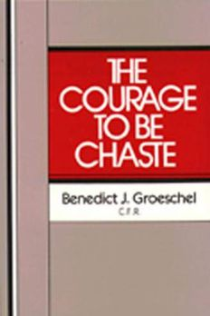 The Courage to Be Chaste book cover