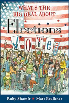 What's the Big Deal About Elections book cover