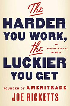 The Harder You Work, the Luckier You Get book cover