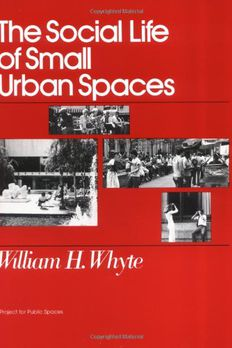The Social Life of Small Urban Spaces book cover