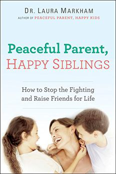 Peaceful Parent, Happy Siblings book cover