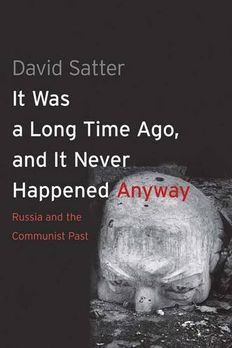 It Was a Long Time Ago, and It Never Happened Anyway book cover