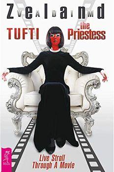 Tufti the Priestess. Live Stroll Through A Movie book cover
