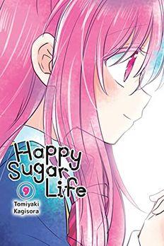 Happy Sugar Life, Vol. 9 book cover