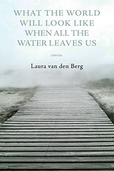 What the World Will Look Like When All the Water Leaves Us book cover