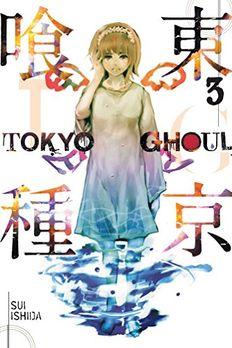 Tokyo Ghoul, Vol. 3 book cover