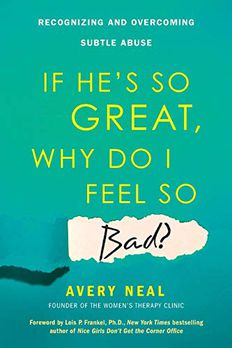 If He's So Great, Why Do I Feel So Bad? book cover