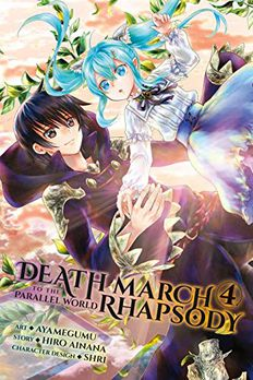 Death March to the Parallel World Rhapsody Manga, Vol. 4 book cover