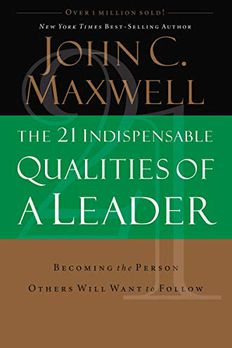 The 21 Indispensable Qualities of a Leader book cover