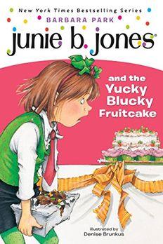 Junie B. Jones and the Yucky Blucky Fruitcake book cover