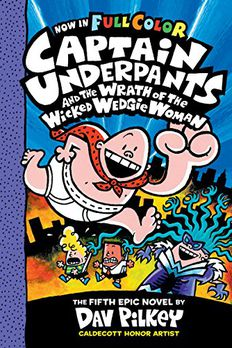 Captain Underpants and the Wrath of the Wicked Wedgie Woman book cover
