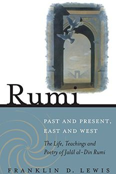 Rumi - Past and Present, East and West book cover
