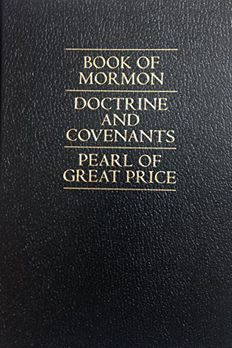 The Book of Mormon / The Doctrine and Covenants / The Pearl of Great Price book cover