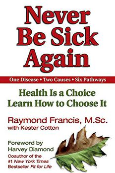 Never Be Sick Again book cover