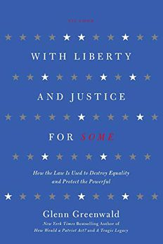 With Liberty and Justice for Some book cover