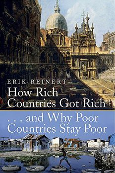 How Rich Countries Got Rich and Why Poor Countries Stay Poor book cover