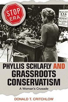 Phyllis Schlafly and Grassroots Conservatism book cover