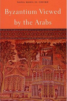 Byzantium Viewed by the Arabs book cover