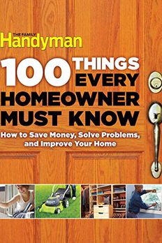100 Things Every Homeowner Must Know book cover