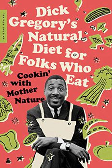 Dick Gregory's Natural Diet for Folks Who Eat book cover
