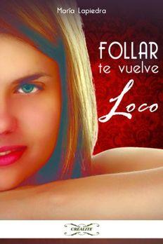 FOLLAR TE VUELVE LOCO book cover