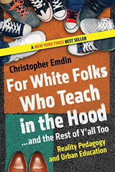 For White Folks Who Teach in the Hood... and the Rest of Y'all Too book cover