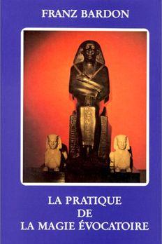 La Pratique De La Magie Evocatoire book cover