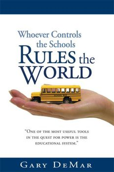 Whoever Controls The Schools Rules The World book cover