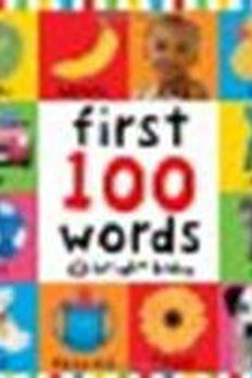 First 100 Words by Priddy, Roger [Priddy Books, 2005] Board book [Board book] book cover