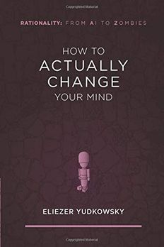 How to Actually Change Your Mind Rationality book cover
