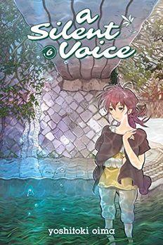 A Silent Voice, Vol. 6 book cover