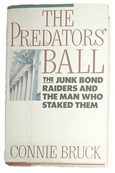 The Predators' Ball The Junk Bond Raiders and the Man Who Staked Them book cover