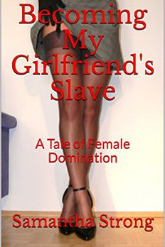 Becoming My Girlfriend's Slave book cover