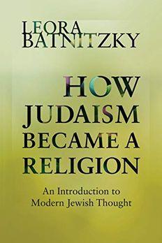 How Judaism Became a Religion book cover