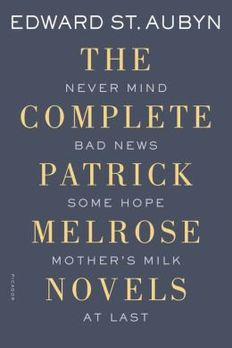 Never Mind, Bad News, Some Hope, Mother's Milk, and At Last The Complete Patrick Melrose Novels- Common book cover